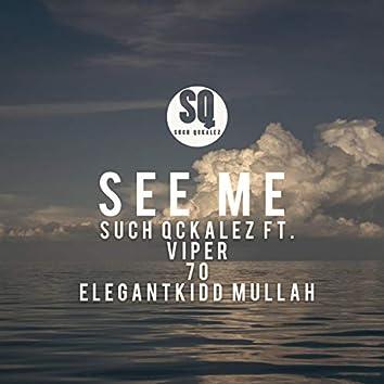 See Me (feat. Viper, 70 & Elegantkidd Mullah)