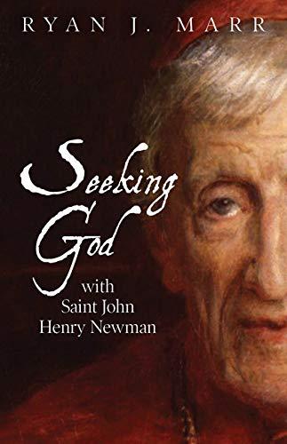 Seeking God with Saint John Henry Newman