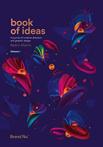 Malinic, R: Book of Ideas: A Journal of Creative Direction and Graphic Design - Volume 1