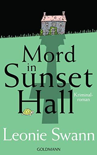 Mord in Sunset Hall: Kriminalroman