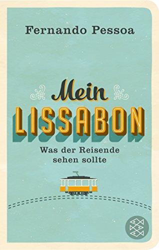 Mein Lissabon: Was der Reisende sehen sollte (Fischer Taschenbibliothek)