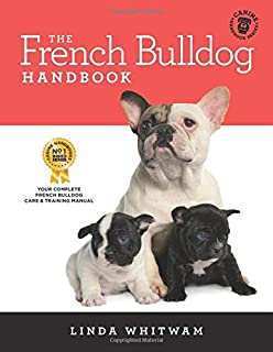 The French Bulldog Handbook: The Essential Guide for New and Prospective French Bulldog Owners