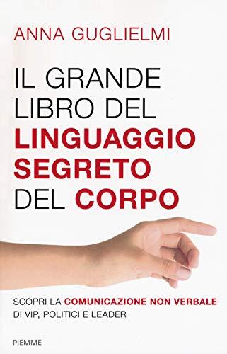 Il grande libro del linguaggio segreto del corpo