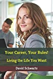 Image of Your Career, Your Rules!: Living the Life You Want
