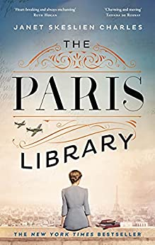 The Paris Library: the bestselling novel of courage and betrayal in Occupied Paris (English Edition) par [Janet Skeslien Charles]