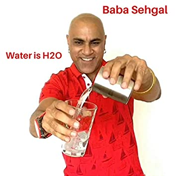 Water Is H2o