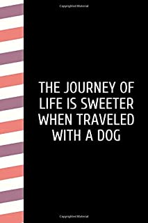 The Journey: For the Pet You Love, Track Vet, Health, Medical, Vaccinations and More in this Book.  A dog lover's journal for creating a happier and ... Journals).Blank Lined Pages For Dog Lover.