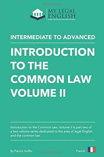 Introduction to the Common Law, Vol 2, French edition: English for the Common law, Vol 2, French language edition