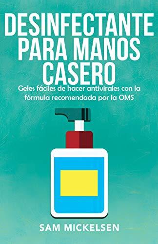 Desinfectante para manos casero: geles fáciles de hacer antivirales con la fórmula recomendada por la…