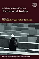 Research Handbook on Transitional Justice (Research Handbooks in International Law)