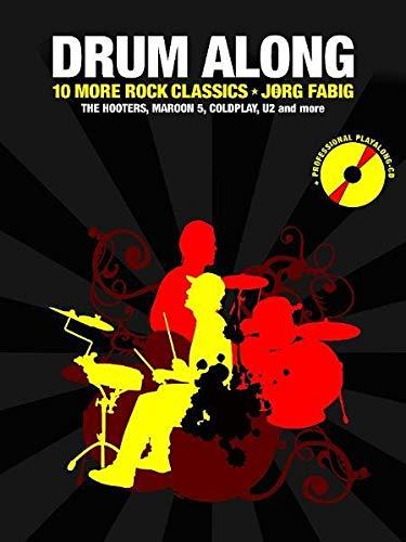 Drum Along - 10 more rock classics for Drums (hochwertiges Play-Along für Schlagzeug): Buch mit Tonträger für Schlagzeug