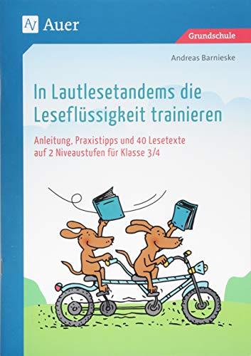 In Lautlesetandems die Leseflüssigkeit trainieren: Anleitung, Praxistipps und 40 Lesetexte auf 2 Niveaustufen für Klasse 3/4