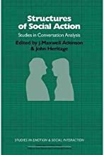 [(Structures of Social Action: Studies in Conversation Analysis)] [ Edited by J. Maxwell Atkinson, Edited by John Heritage, Series edited by Keith Oatley, Series edited by Antony S. R. Manstead ] [February, 2003]