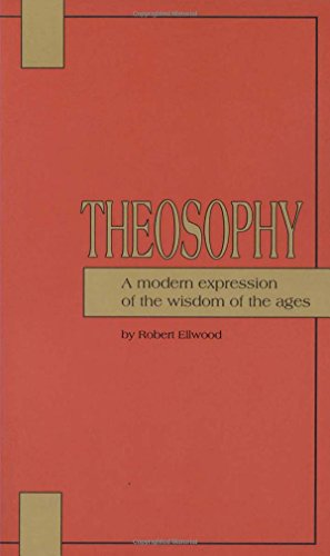 Compare Textbook Prices for Theosophy: A Modern Expression of the Wisdom of the Ages  ISBN 9780835606073 by Ellwood, Robert