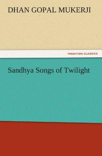 Sandhya Songs of Twilight (TREDITION CLASSICS)