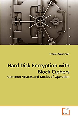 Hard Disk Encryption with Block Ciphers: Common Attacks and Modes of...