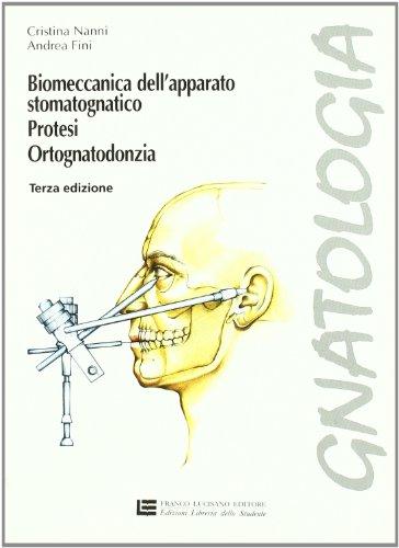 Gnatologia. Per gli Ist. professionali per l'industria e l'artigianato. Biomeccanica dell'apparato stomatognatico, protesi, ortognatodonzia (Vol. 1)