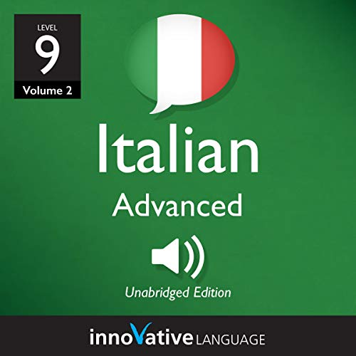 Learn Italian - Level 9: Advanced Italian, Volume 2     Lessons 1-25              By:                                                                                                                                 Innovative Language Learning LLC                               Narrated by:                                                                                                                                 ItalianPod101                      Length: 1 hr and 36 mins     Not rated yet     Overall 0.0