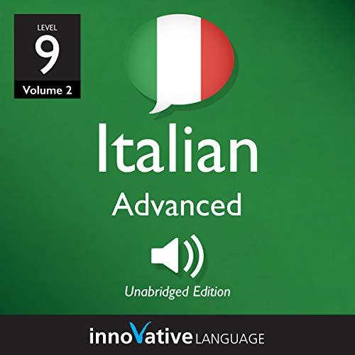 Learn Italian - Level 9: Advanced Italian, Volume 2 audiobook cover art