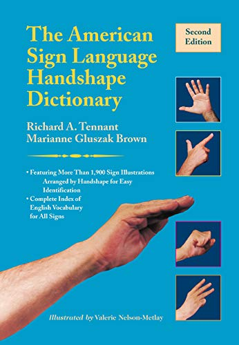 Compare Textbook Prices for The American Sign Language Handshape Dictionary Second Edition ISBN 9781944838782 by Tennant, Richard A.,Brown, Marianne Gluszak,Nelson-Metlay, Valerie