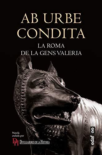 Ab urbe condita. La Roma de la gens Valeria (Crónicas de la Historia)