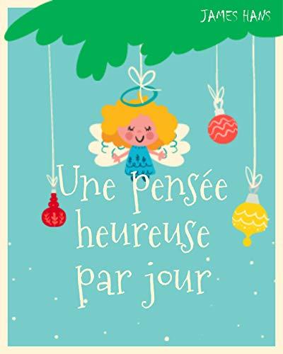 Couverture du livre Une pensée heureuse par jour: Collection d'histoires morales au coucher pour les enfants