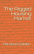 The Rigged Housing Market