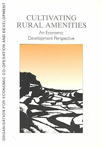 By OECD. Published by : OECD Publishing Cultivating Rural Amenities: An Economic Development Perspective (Territorial Development) Paperback - May 1999