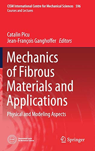 Mechanics of Fibrous Materials and Applications: Physical and Modeling Aspects