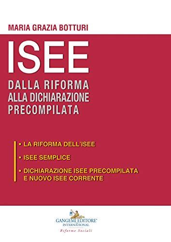 ISEE dalla riforma alla dichiarazione precompilata: La riforma dell'ISEE-ISEE semplice-Dichiarazione ISEE precompilata e nuovo ISEE corrente