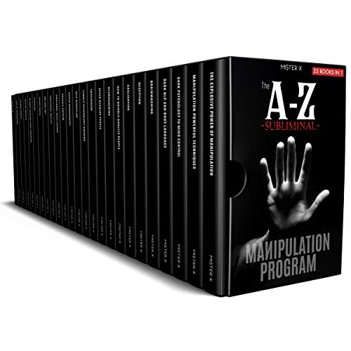 THE A-Z SUBLIMINAL MANIPULATION PROGRAM [25 BOOKS IN 1]: Revealed 1000+1 NLP and Dark Psychology Censored Techniques of FBI Psychologists, Billionaire ... and Influential Politicians (THE X SERIE$)