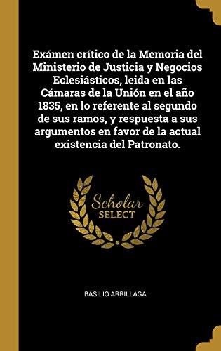 Exámen crítico de la Memoria del Ministerio de Justicia y Negocios Eclesiásticos,...