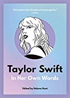 Taylor Swift: In Her Own Words (In Their Own Words)