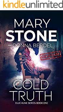 Cold Truth (Ellie Kline Series Book 1)
