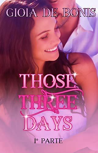 Those Three Days: Parte 1