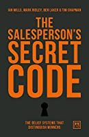 The Salesperson's Secret Code: The Belief Systems That Distinguish Winners