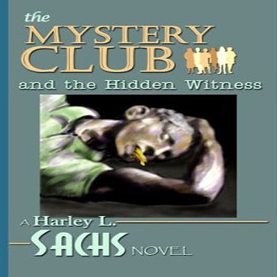 The Mystery Club and the Hidden Witness audiobook cover art