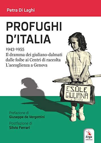 Profughi d'Italia. 1943-1955