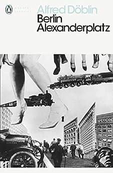Berlin Alexanderplatz (Penguin Classics) by [Alfred Döblin, Michael Hofmann]
