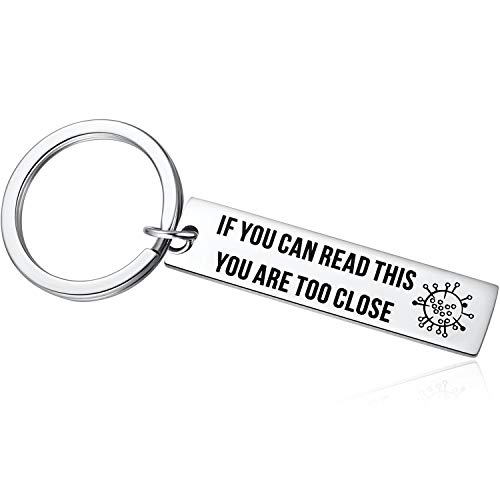 If You Can Read This You are Too Close COVID-19 Keychain Humor Novelty Sarcastic Gifts Funny Present for Quarantine