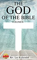 The God of the Bible Vol. II: In This Book You Will Find the Name of God Every Time It Appears in the Bible