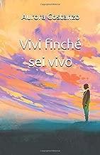 Vivi finchè sei vivo (Italian Edition)