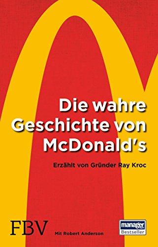 Die wahre Geschichte von McDonald's: Erzählt von Gründer Ray Kroc (German...