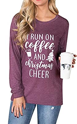 I Run On Coffee and Christmas Cheer Funny T-Shirt Women Long Sleeve Xmas Holiday Tops Tee