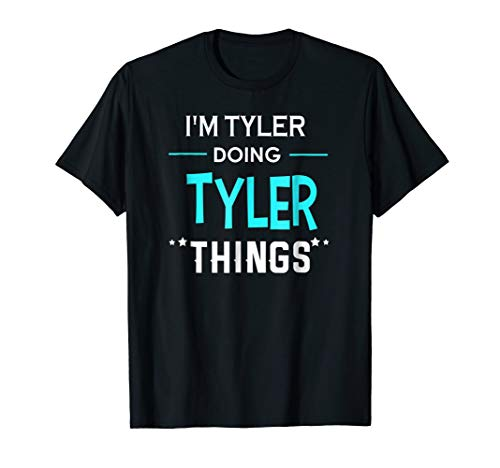 Mens I'm Tyler Doing Tyler Things Funny First Name T-Shirt