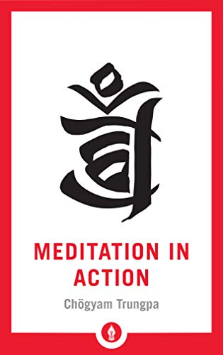Meditation In Action (Shambhala Pocket Library)
