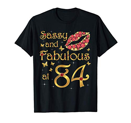 Sassy and fabulous at 84, 84 Years Old, 84th Birthday Queen T-Shirt