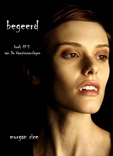 Begeerd (Boek #5 van De Vampierverslagen) (Dutch Edition)