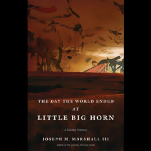 The Day the World Ended at Little Big Horn audiobook cover art
