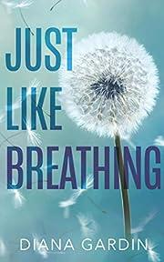 Just Like Breathing (Bring Me Back Book 1)